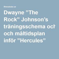 """Dwayne """"The Rock"""" Johnson's träningsschema och måltidsplan inför """"Hercules"""""""