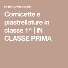 Cornicette e piastrellature in classe 1^ | IN CLASSE PRIMA