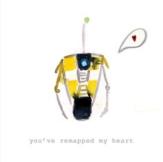 """CL4P - TP Valentines card i whipped up.    Inside of the card reads:    """"…and i know that may be the most nonsensical romantic metaphor ever written, but that's what you Do to me. Baby!""""    (a direct quote from the letter CL4P wrote to PC gamer's before BL2 was released)"""