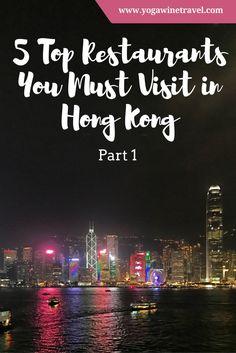 Yogawinetravel.com: 5 Top Restaurants You Must Visit in Hong Kong Part 1