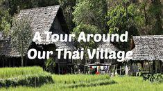 Thai Village - A Tour Around Our Thai Village https://www.youtube.com/watch?v=Zw1C2QUd_kA&feature=youtu.be via YouTube
