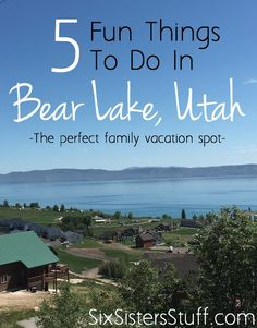 5 Fun Things to do in Bear Lake, UT from SixSistersStuff.com - fun family vacation ideas!