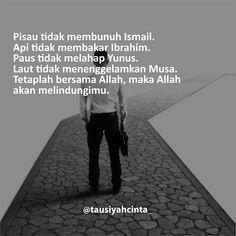 "10.3k Likes, 20 Comments - Majelis Tausiyah Cinta  (@tausiyahcinta_) on Instagram: ""Pisau tidak membunuh Ismail. Api tidak membakar Ibrahim. Paus tidak melahap Yunus. Laut tidak…"""