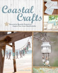 Live by the sea? Vacationing at the beach? Create some Coastal Crafts!