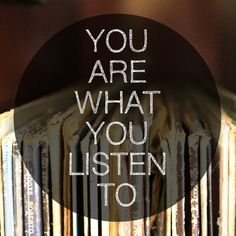 You are what you listen to. Lol I listen to random stuff!