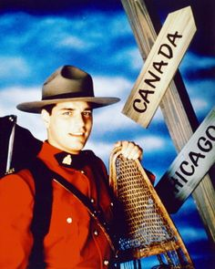 Hey there, Mountie! Constable Benton Fraser from Due South...the man that started my love of mounties