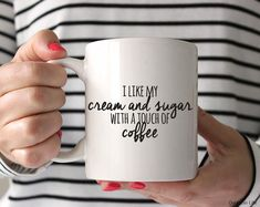 I Like My Cream And Sugar With A Touch Of Coffee by QuotableLife