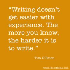 """Prose Quote""--by Tim O'Brien, American novelist. ProseMedia.com is a custom writing service for brands. We write content worth sharing."