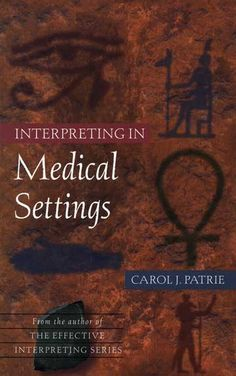 Interpreting in Medical Settings DVD by Carol Patrie. A classic work and must have in the terp library.