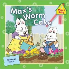 Max's Worm Cake (Max and Ruby), by Rosemary Wells