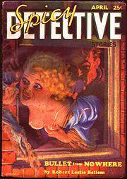 Couverture du pulp magazine Spicy Detective Stories (avril 1935) publiant « Bullet from Nowhere » de Robert Leslie Bellem.