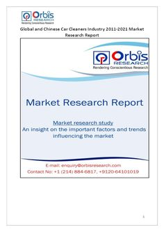 The 'Global and Chinese Car cleaners Industry, 2011-2021 Market Research Report' is a professional and in-depth study on the current state of the global Car cleaners industry with a focus on the Chinese market.   Browse the full report @ http://www.orbisresearch.com/reports/index/global-and-chinese-car-cleaners-industry-2011-2021-market-research-report .  Request a sample for this report @ http://www.orbisresearch.com/contacts/request-sample/151000 .