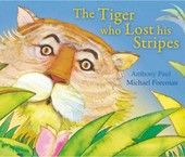 Picture Book  Check out my blog at... http://southwelllibrary.blogspot.co.nz/2013/07/the-tiger-who-lost-his-stripes-by.html  The Tiger Who Lost His Stripes - Anthony Paul