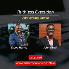 S/O to @johnobidi of @smartbcamp community-  It's the One-Year anniversary of SmartBcamp with Business Strategist @iamsteveharris Tune in to SmartBcamp.com/live at 8pm (GMT1) Now!!!