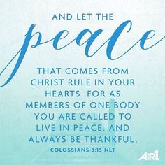 VERSE OF THE DAY via @air1radio  And let the peace of God rule in your hearts to which also you were called in one body; and be thankful. Colossians 3:15 NKJV  http://ift.tt/1H6hyQe  Facebook/smpsocialmediamarketing  Twitter @smpsocialmedia  #Bible #Quote #Inspiration #Hope #Faith #FollowMe #Follow #Tulsa #Twitter #VOTD