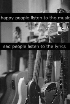 Hmm true? I always listen to the lyrics. Most important thing to me in any song