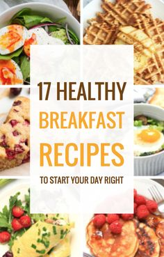 17 Healthy Breakfast Recipes to Start Your Day Right