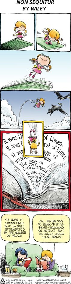 Diving into a book -- like bingeing on Netflix, but using your brain.  (Non Sequitur by Wiley, via GoComics.com)