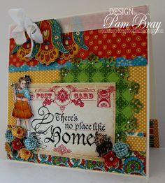 """There is no Place like Home"" card by Pam Bray using Bohemian Bazaar and Magic of Oz #graphic45"
