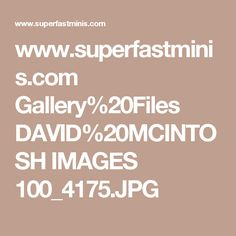 www.superfastminis.com Gallery%20Files DAVID%20MCINTOSH IMAGES 100_4175.JPG