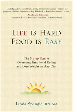 Life is Hard, Food Is Easy: The Plan to Overcome Emotional Eating and Lose Weight on Any Diet by Linda Spangle 0895261456 9780895261458 Compulsive Overeating, Reading Rainbow, Latest Books, Life Is Hard, Inspirational Books, Fitness Motivation Quotes, Weight Loss Smoothies, Ways To Lose Weight, So Little Time