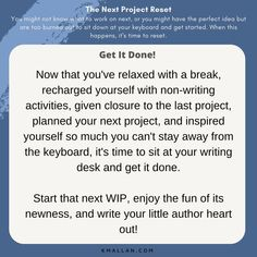 Get It Done! Taken from the #blog post, The Next Project Reset. #wednesdaywisdom #writers #writingcommunity #writingtruths #writingtips #writersofinstagram #authorsofinstagram #writerscafe #writingproblems #writingadvice Writing Problems, Wednesday Wisdom, Writing Advice, Might Have, The Next, Getting Things Done, Author, Activities, Shit Happens