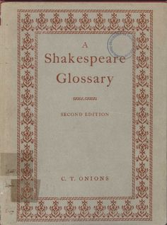 A Shakespeare glossary / by C. T. Onions