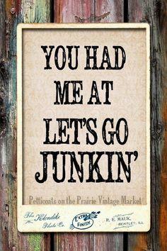 Let's go junkin'!
