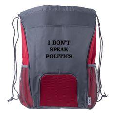 I Don't Speak Politics Drawstring Backpack