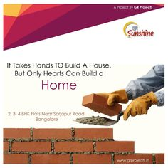 It Takes Hands TO Build A House, But Only Hearts Can Build a Home  GR Sunshine is ongoing Project In Sarjapur Road, Which is close to WIPRO Corporate Office. Which Come with 1,2,3 BHK Flats.  To Know more (Or) Booking: Visit: http://grprojects.in/apartments/sunshine/ (Or) Call: +91 8880681616