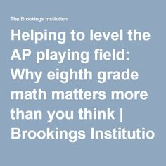 Helping to level the AP playing field: Why eighth grade math matters more than you think | Brookings Institution