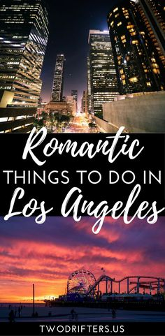 There are so many romantic things to do in Los Angeles. This big, exciting city has plenty to offer couples. In this post, Joanna shares the best of LA.