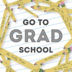 Go to Grad School