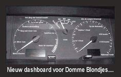 Dashboard voor domme blondjes Car Engine, Funny Photos, Engineering, Lol, Humor, Vehicles, Devil, Dutch, Fun Stuff