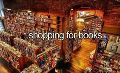"Never give me a credit card and say ""treat yourself"" because I will head to the bookstores..."