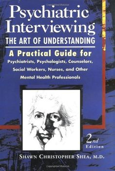 Bestseller Books Online Psychiatric Interviewing: the Art of Understanding A Practical Guide for Psychiatrists, Psychologists, Counselors, Social Workers, Nurses, and Other Mental Health Professionals Shawn Christopher Shea $65.58 - http://www.ebooknetworking.net/books_detail-0721670113.html