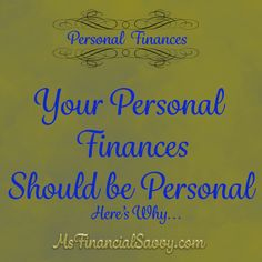 """I was speaking at a women's meeting about personal finances and a young woman, about 35 came up to me and ask me what is """"personal finance"""". I was really..."""