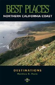Northern California Coast Best Places by Matthew R. Poole (2002, Paperback)