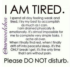 """Unseen disability.......so sadly true. This is my """"new"""" life...everyday THIS is what I have to live through & look forward too...& sleep..haha..if & when it finally does happen..either someone """"has"""" to wake you up..or you are woken up abruptly from severe debilitating pain!!"""