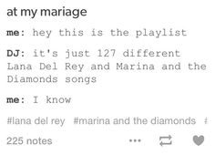 I have one lana del rey, halsey and Marina and the Diamonds playlist and one tøp, p!atd and fob playlist