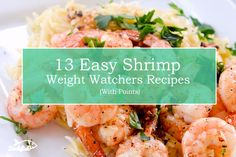 13 Easy Shrimp Recipes With Weight Watchers Points