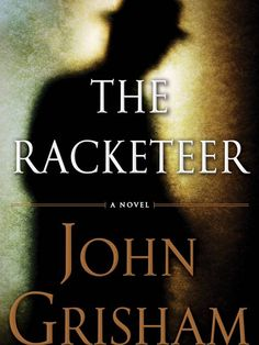 The Racketeer by John Grisham. - Nothing is as it seems and everything's fair game in this wickedly clever new novel from John Grisham, the undisputed master of the legal thriller. I Love Books, New Books, Good Books, Books To Read, Latest Books, Children's Books, Nicholas Sparks, Reading Lists, Book Lists