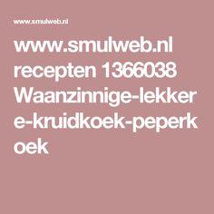 www.smulweb.nl recepten 1366038 Waanzinnige-lekkere-kruidkoek-peperkoek