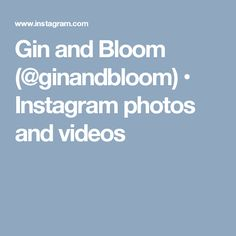 Gin and Bloom (@ginandbloom) • Instagram photos and videos