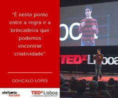 """""""É nesta ponte entre a regra e a brincadeira que podemos encontrar criatividade"""" - Gonçalo Lopes, Speaker TEDxLisboa          """