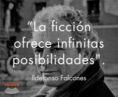 """""""La ficción ofrece infinitas posibilidades"""" Idelfonso Falcones #cita #quote #escritura #literatura #libros #books #IdelfonsoFalcones"""