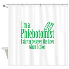 Phlebotomist Shower Curtain  #phlebotomist #i'm a phlebotomist #tshirt #sweatshirt #mug #bag #curtain #hoodie #profession #phonecase #clock #watch #cards #gifts #vneck #funny