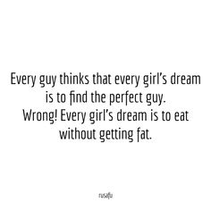 Rude Quotes, Funny Girl Quotes, Men Quotes, Sarcastic Quotes, Dream Guy Quotes, Funny Thoughts, Random Thoughts, Girls Dream, Perfect Man