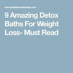 9 Amazing Detox Baths For Weight Loss- Must Read