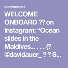 "WELCOME ONBOARD ✈️ on Instagram: ""Ocean slides in the Maldives... . . . (📷 @davidauer_ ⠀ ⚲ Soneva Jani, Maldives ⠀ ⠀ #maldives #luxurylifestyle #luxuryresort #vacaymode…"" Maldives, Luxury Lifestyle, Ocean, Places, Instagram, The Maldives, The Ocean, Sea, Lugares"